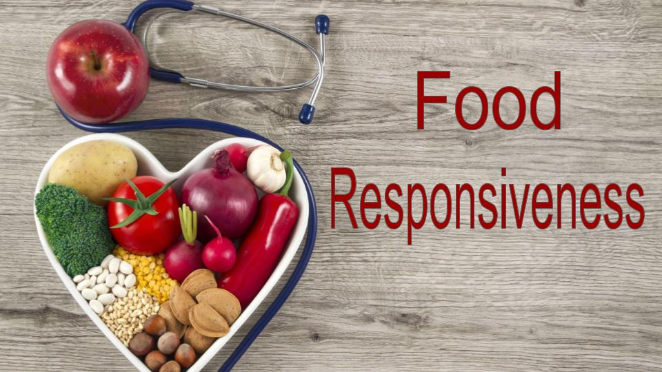Health & Wellness: Food Responsiveness
