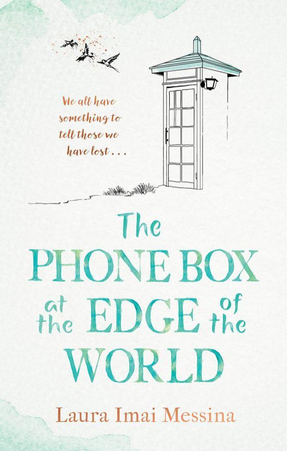 The Phone Box at the Edge of the World - Laura Imai Messina.