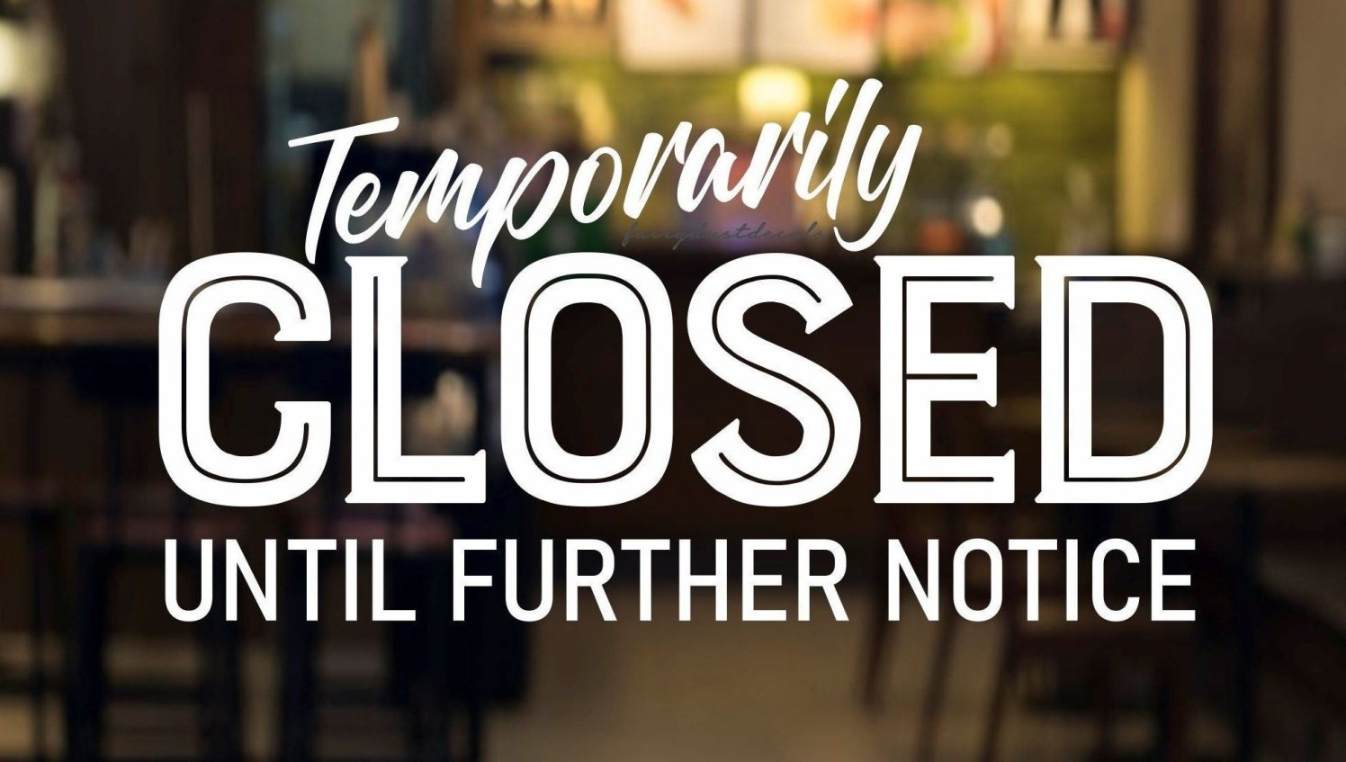 Closed until further notice - Copy