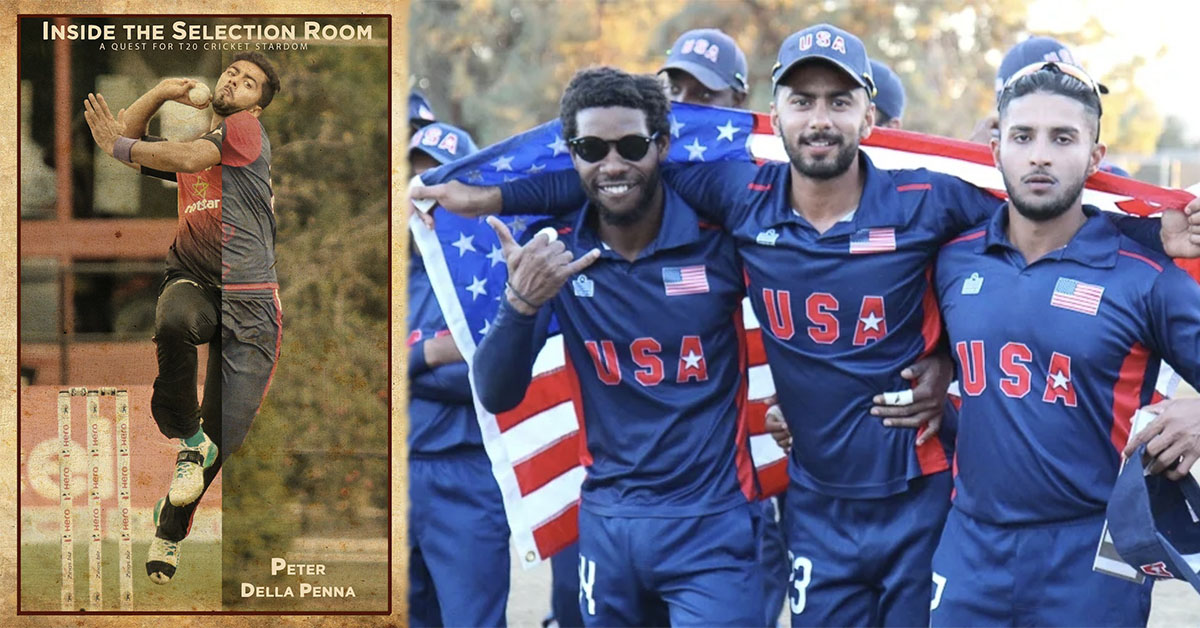 Cover of Inside The Selection Room by Peter Della Penna (Credit Peter Della Penna Twitter) and pictured right Akeem Dodson, Ali Khan and Fahad Babar celebrate after USA's victory in the WCL Division Four final in 2016 (Credit Peter Della Penna)
