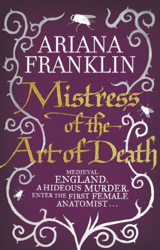 Ariana Franklin - Mistress of the art of death
