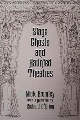 Local Authors - Nicholas Bromley - Stage-ghosts-and-haunted-theatres