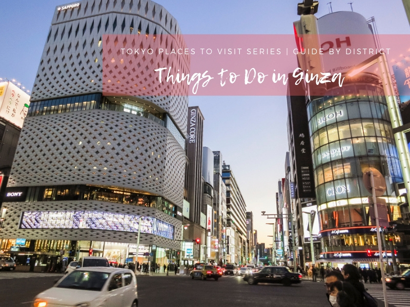 Tokyo Places to Visit | Things to Do in Ginza