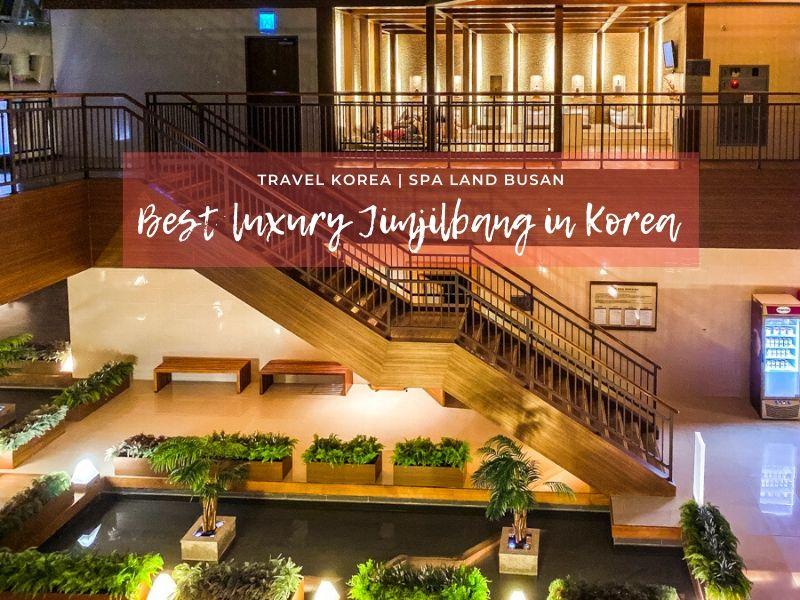 Spa Land Busan Centum City | Best Luxury Jimjilbang in Korea