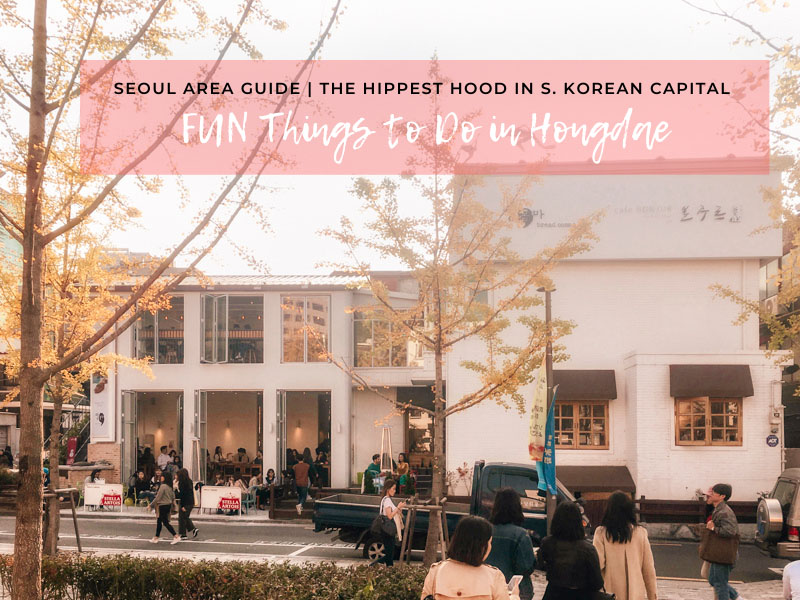 [What to Do in Hongdae: A Local's Guide to Seoul's Hippest Neighborhood] Hongdae used to be my neck of the woods during the college years. See my full list of fun thins to do, what to eat, best cafes/bars/clubs, and where to stay in Hongdae. | #Hongdae #Seoul #TravelKorea #AsiaTravel #ThingstoDo