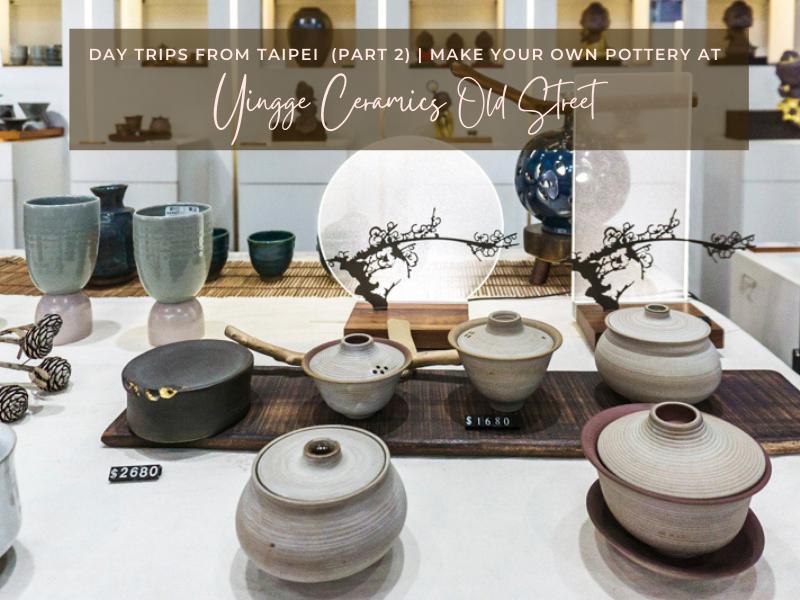 Taipei Day Trip to Yingge Ceramics Old Street