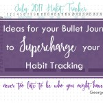 Four Ideas to Supercharge Your Habit Tracker {that you may not have thought of before!}