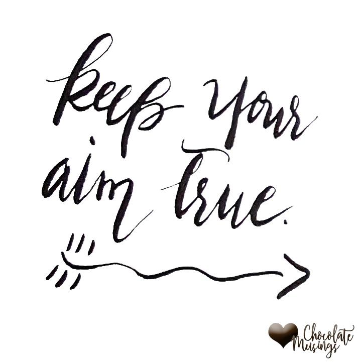 Keep your aim true, hand lettered, arrow