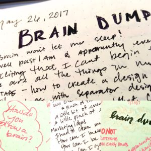 Brain Dump - a place to write down all your thoughts no matter what they are