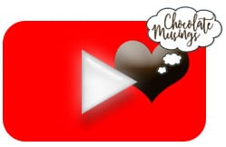Chocolate Musings on YouTube!