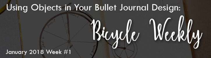 Bicycle Weekly using objects in your bullet journal designs