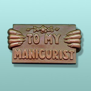 To My Manicurist Chocolate Plaque