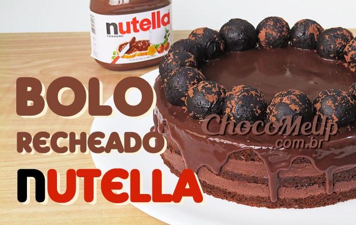 Bolo Recheado de Chocolate e Nutella