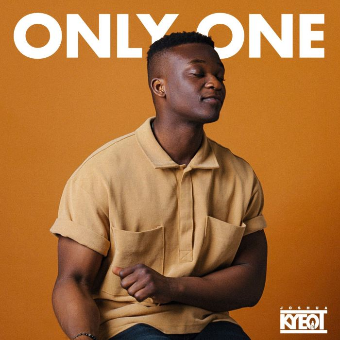 Joshua KYEOT - ONLY ONE