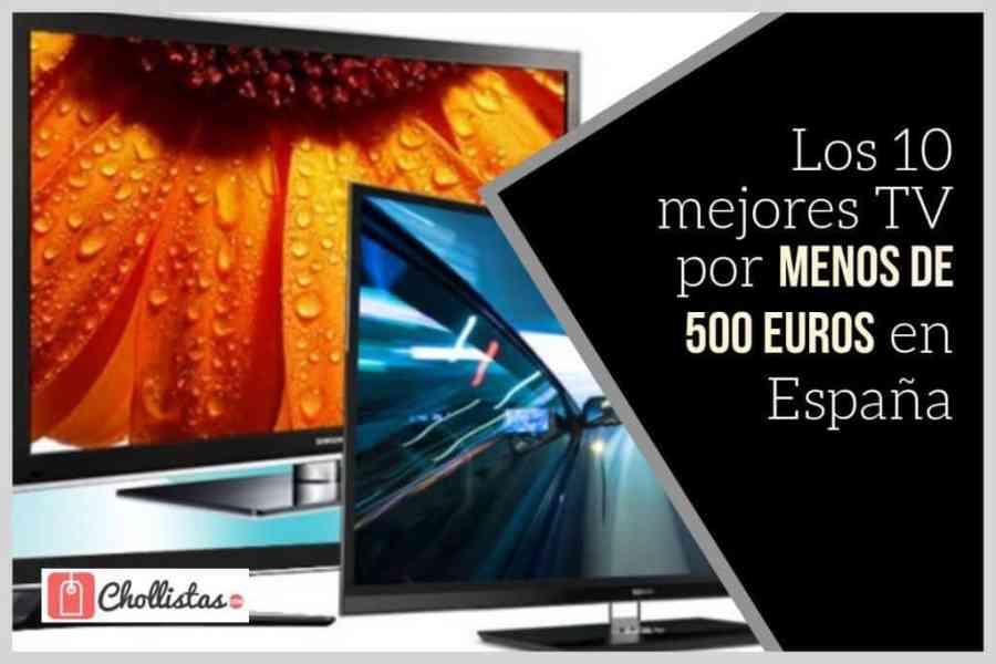 Las 10 Mejores Tv Por Menos De 500 Euros Actualizado En
