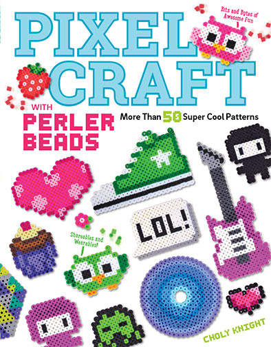 Pixel Craft with Perler Beads: More than 50Super Cool Patterns