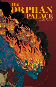 The Orphan Palace by Joseph S. Pulver, Sr.