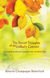 The Secret Thoughts of an Unlikely Convert - Rosaria Butterfield
