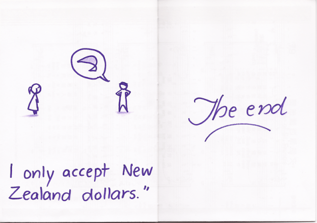 "I only accept New Zealand dollars."" THE END"