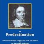 Book review: Amyraut on Predestination