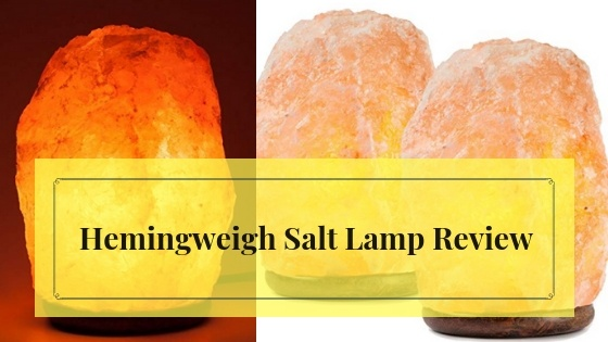 Hemingweigh Salt Lamp Review