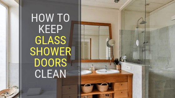 How to Keep Glass Shower Doors Clean