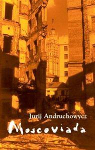 moscoviada jurij andruchowycz literatura ukrainska