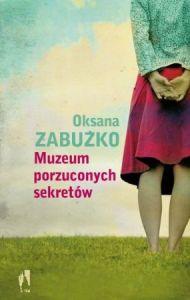 muzeum porzuconych sekretow oksana zabuzko literatura ukrainska