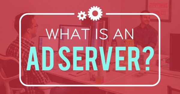 What is an ad server?