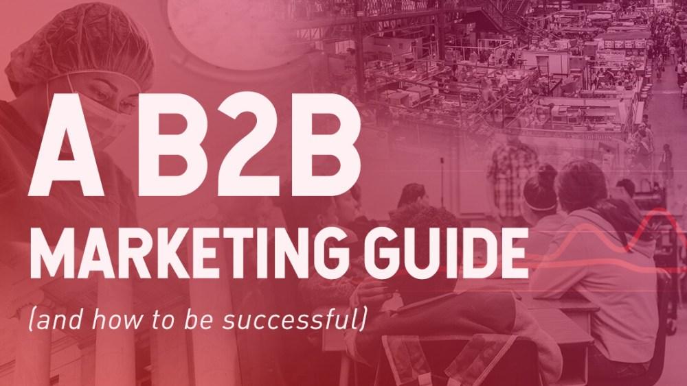 A B2B Marketing Guide