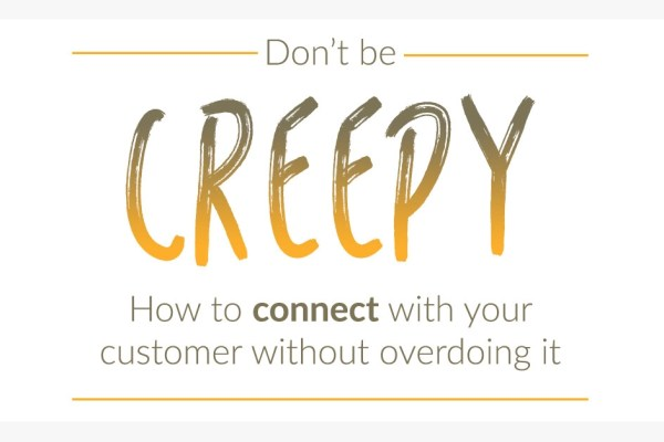 Choozle June Blog Don't Be Creepy How to Connect with your Customer Without Overdoing It