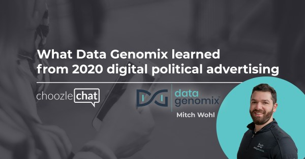 choozlechat: What Data Genomix learned from 2020 digital political advertising