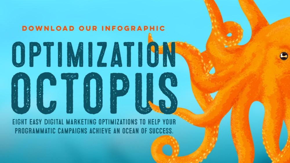 Optimization octopus: 8 easy digital marketing optimizations