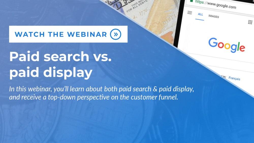 Paid search versus paid display