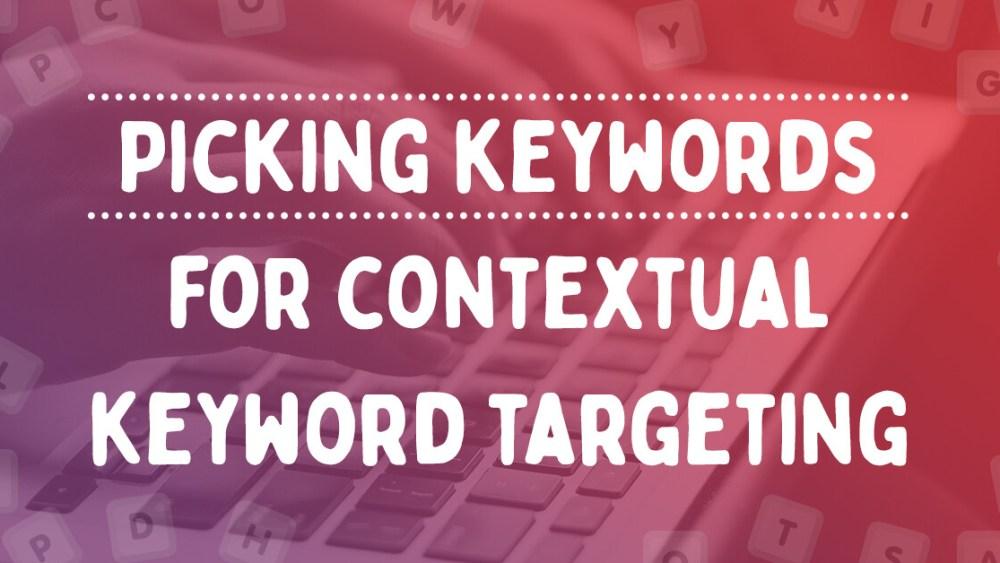 Picking keywords for contextual keyword targeting