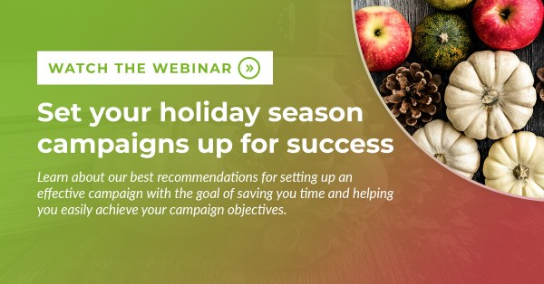 Set your holiday season campaigns up for success webinar