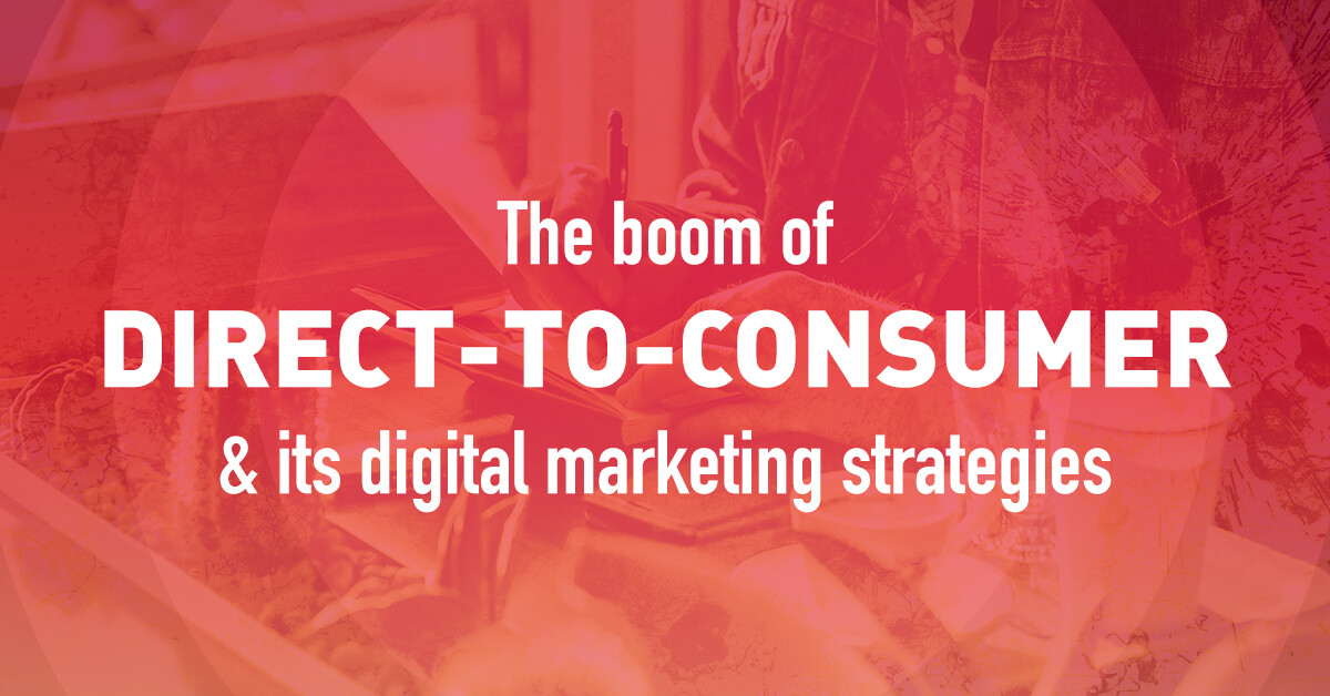 Direct to Consumer Marketing
