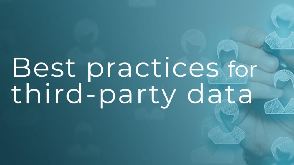 Third party data best practices
