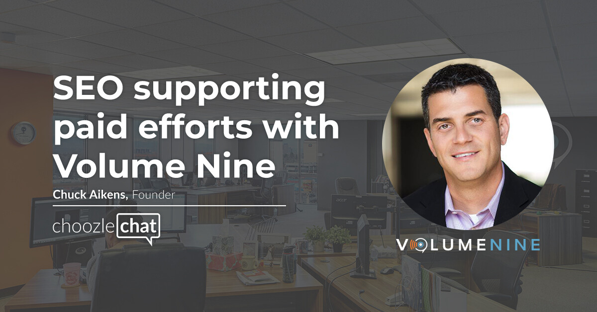 Choozlechat SEO Supporting Paid Efforts Volume Nine