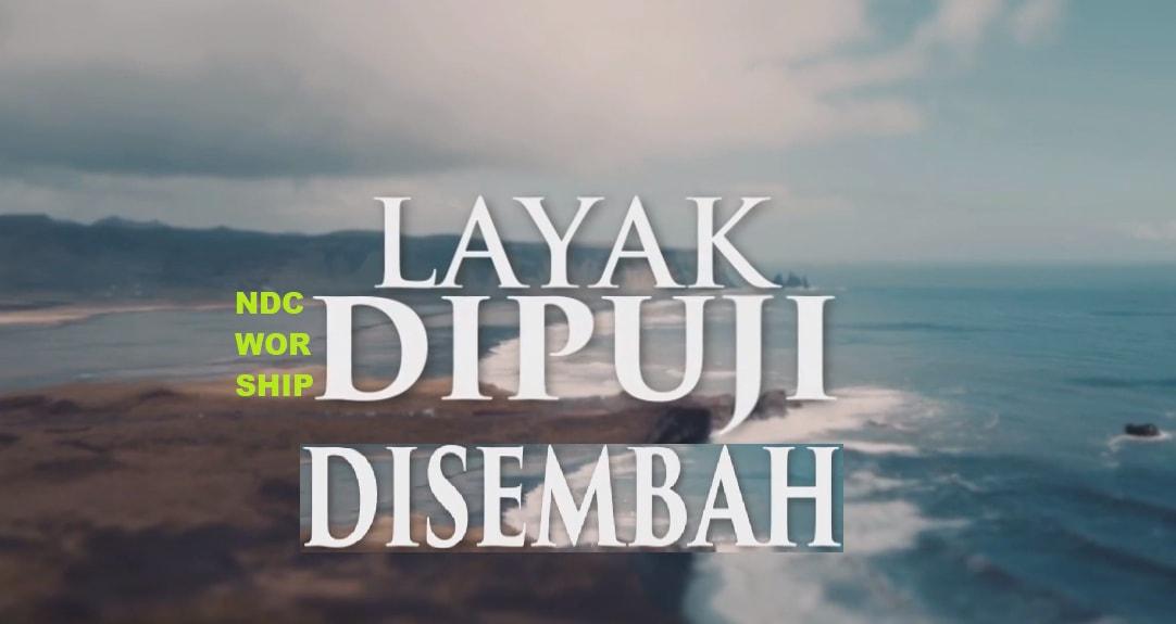 Layak Dipuji Disembah Chords - NDC Worship