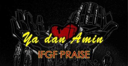 Ya dan Amin-IFGF Praise