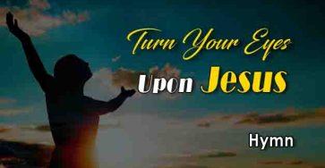 Turn your eyes Upon Jesus Chord