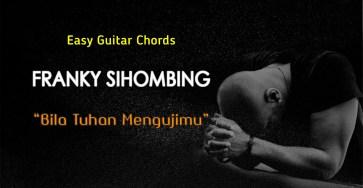 chord Bila Tuhan Mengujimu Franky Sihombing