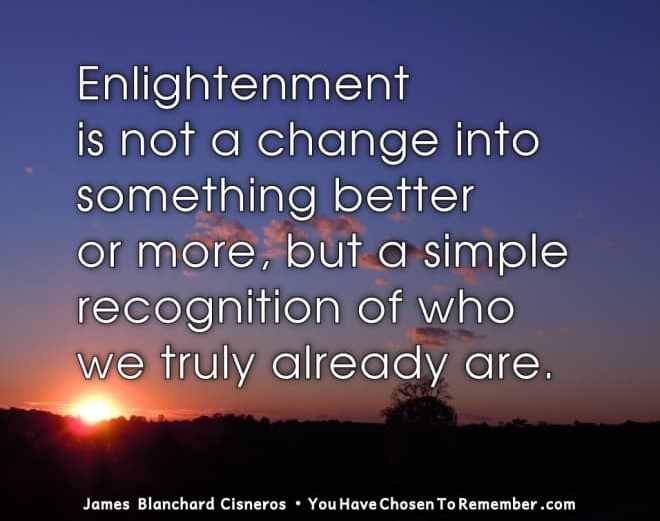 Inspirational Quote about Enlightenment by James Blanchard Cisneros, author of spiritual self help books.