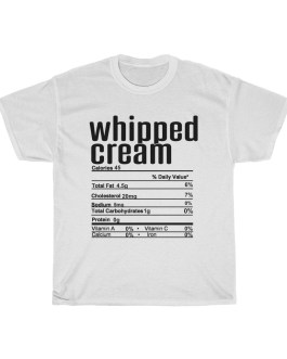 Whipped Cream – Nutritional Facts Unisex Heavy Cotton Tee