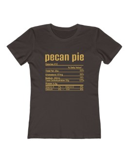 Pecan Pie Nutritional Facts – Women's The Boyfriend Tee