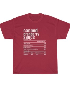 Canned Cranberry Sauce – Nutritional Facts Unisex Heavy Cotton Tee