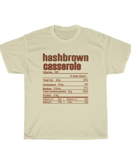 Hashbrown Casserole – Nutritional Facts Unisex Heavy Cotton Tee