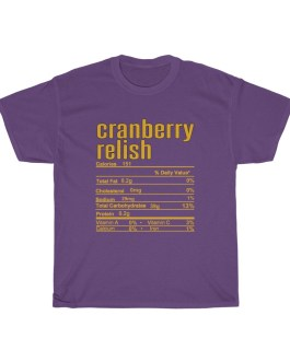 Cranberry Relish – Nutritional Facts Unisex Heavy Cotton Tee