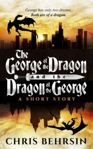 Book Cover: The George of the Dragon and the Dragon of the George